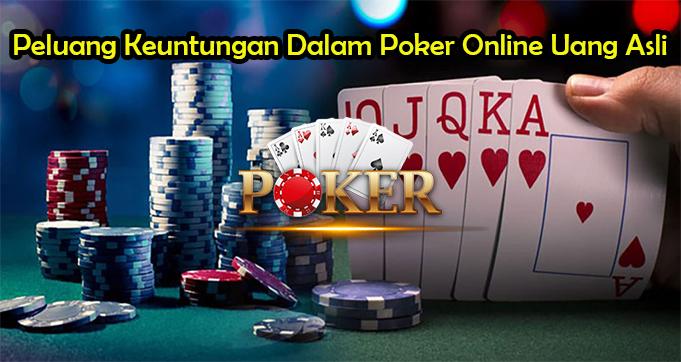 Peluang Keuntungan Dalam Poker Online Uang Asli