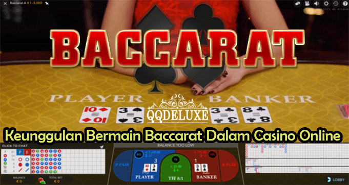 Keunggulan Bermain Baccarat Dalam Casino Online